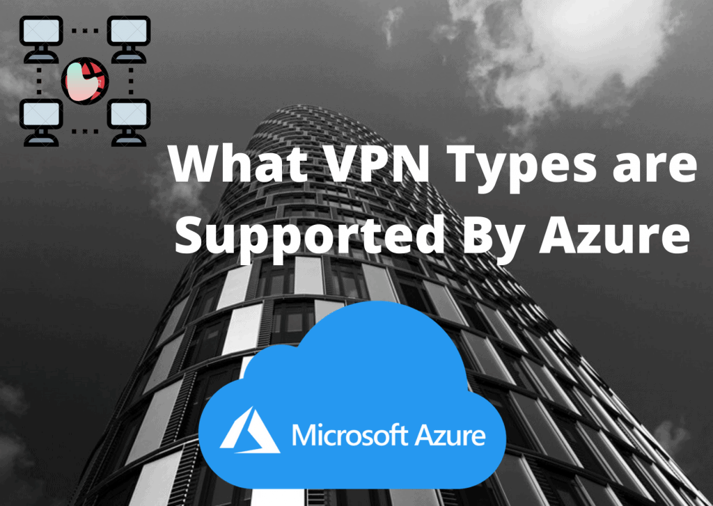 What VPN Types are Supported By Azure