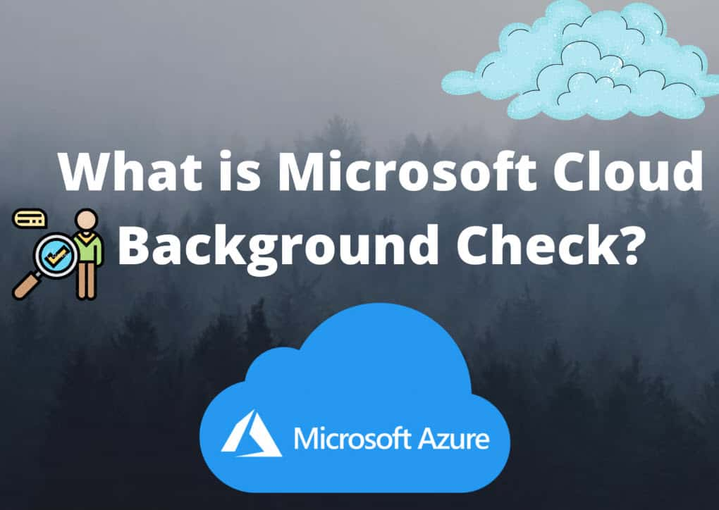 What is Microsoft Cloud Background Check