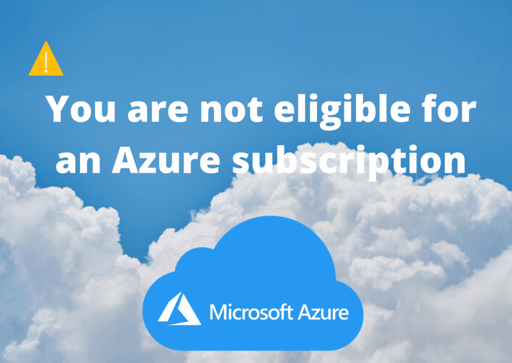 You are not eligible for an Azure subscription
