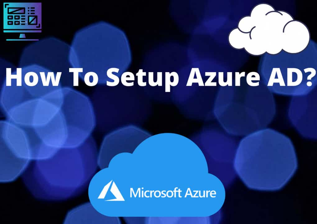 How To Setup Azure AD