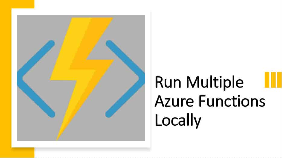 Run Multiple Azure Functions Locally
