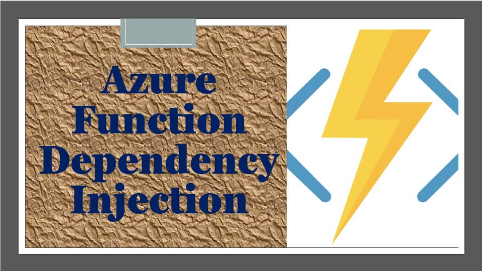 Azure Function Dependency Injection