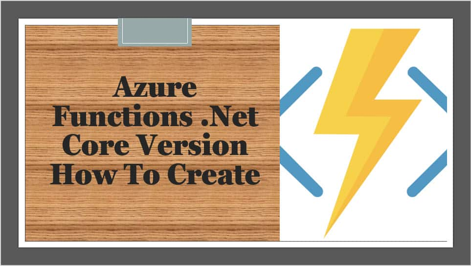 Azure Functions .Net Core Version How To Create
