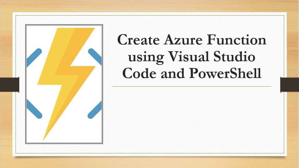 Create Azure Function using Visual Studio Code and PowerShell