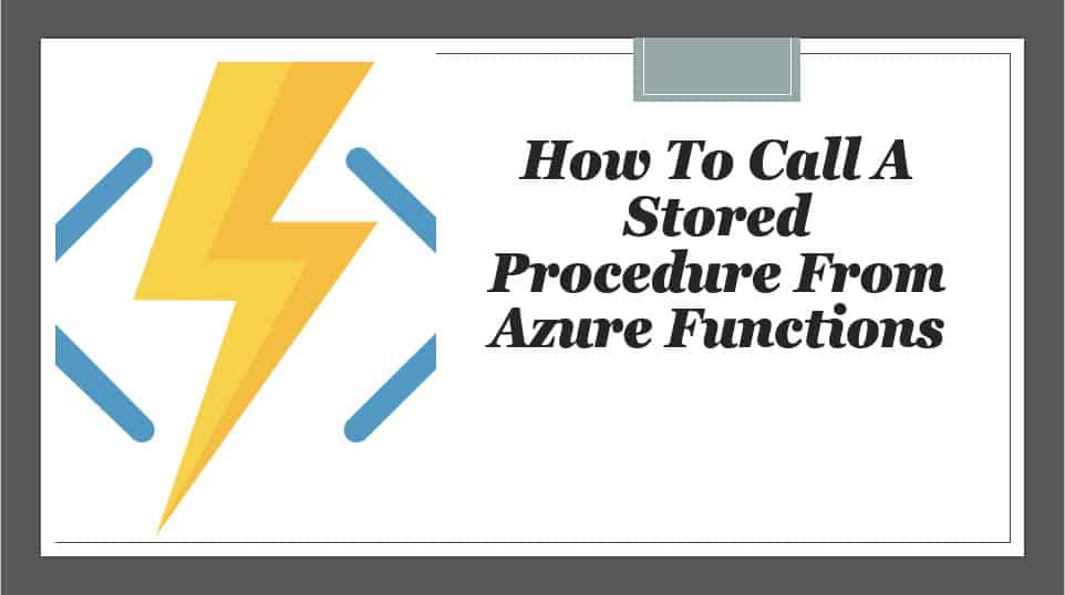 How To Call A Stored Procedure From Azure Functions