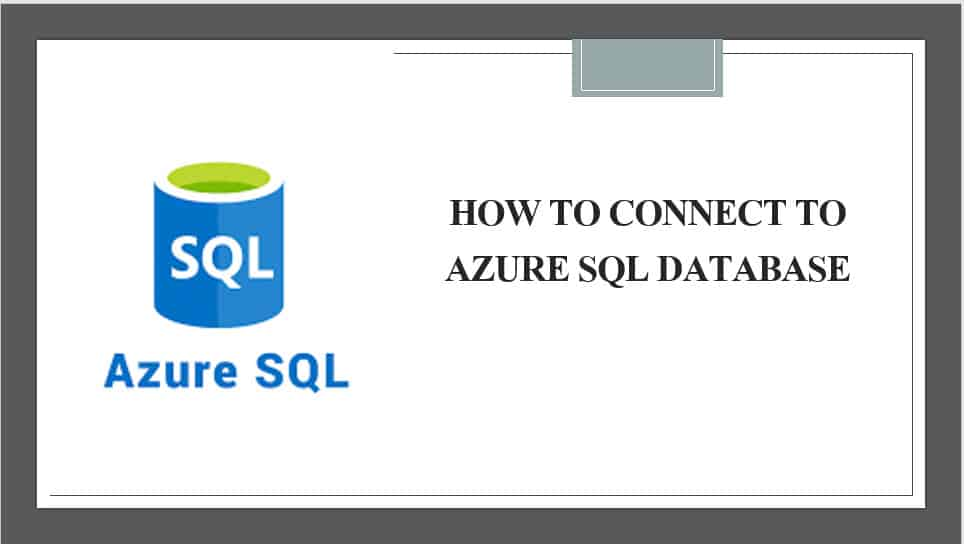 How To Connect To Azure SQL Database