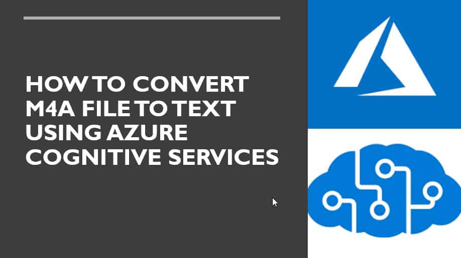 How to Convert m4a File To Text Using Azure Cognitive Services