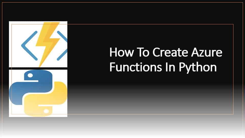 How To Create Azure Functions In Python using Azure Portal