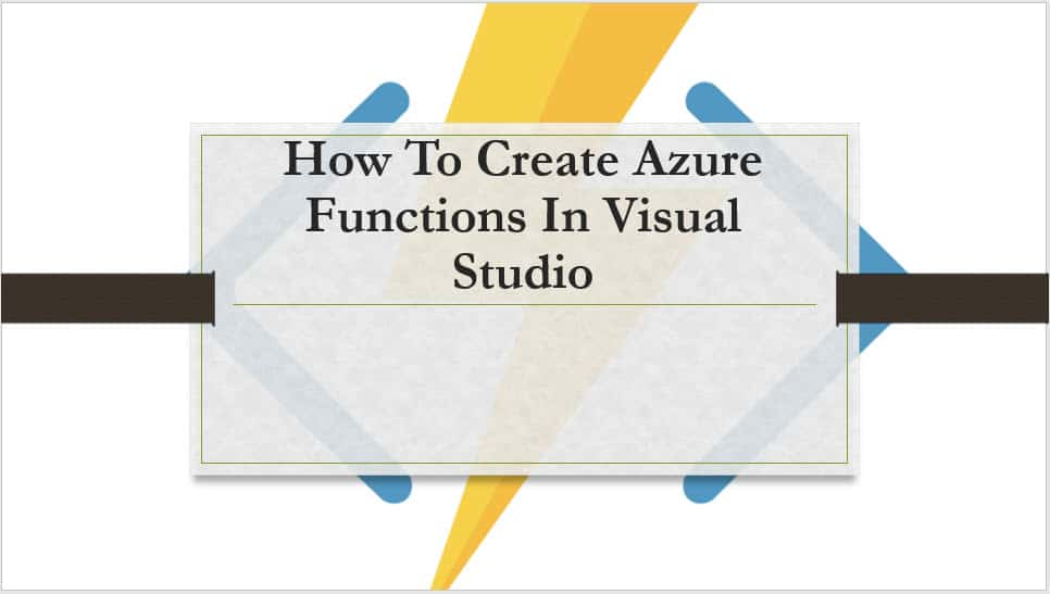 How To Create Azure Functions In Visual Studio