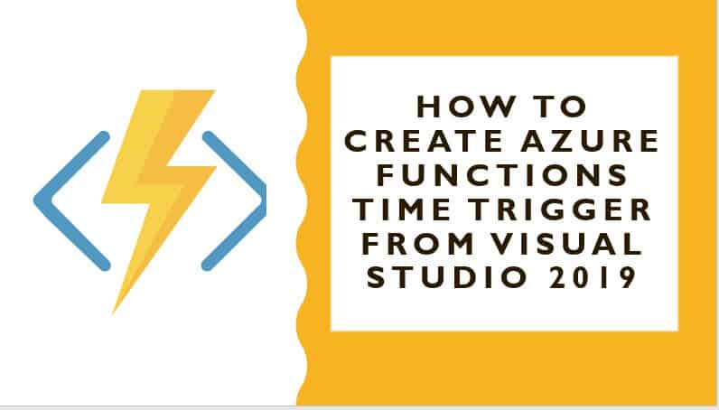 How To Create Azure Functions Time Trigger From Visual Studio 2019