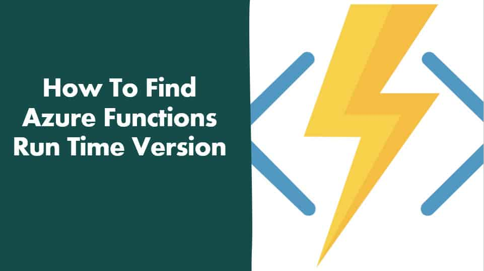 How To Find Azure Functions Run Time Version in Azure Portal