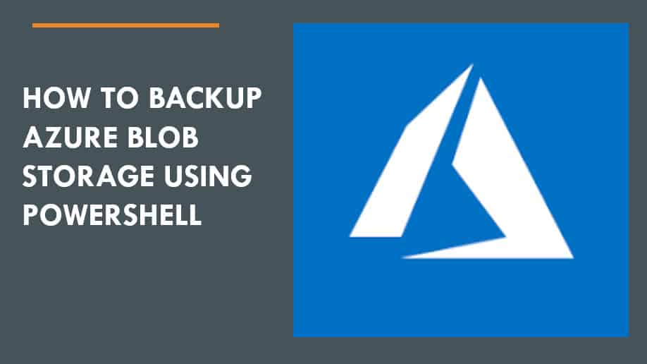 How to backup Azure blob storage PowerShell