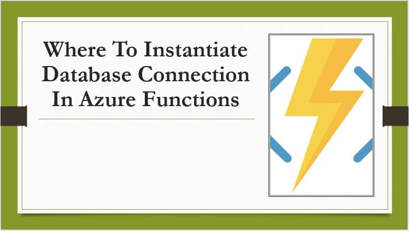 Steps to Instantiate Database Connection In Azure Functions
