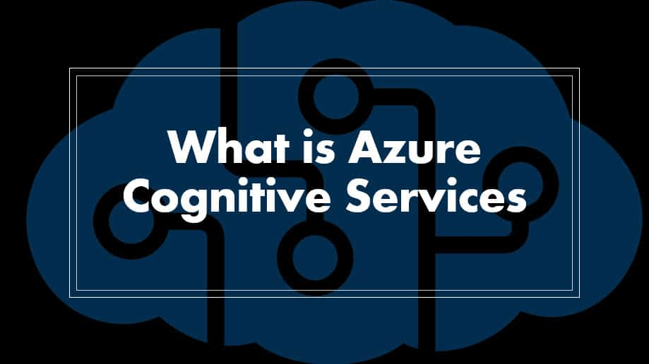 What is Azure Cognitive Services