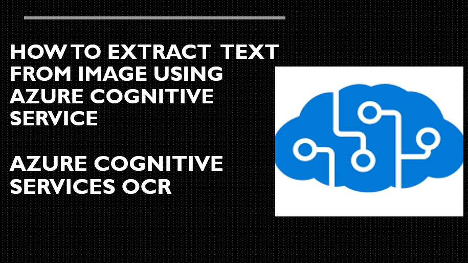 How To Extract Text from Image Using Azure Cognitive Services