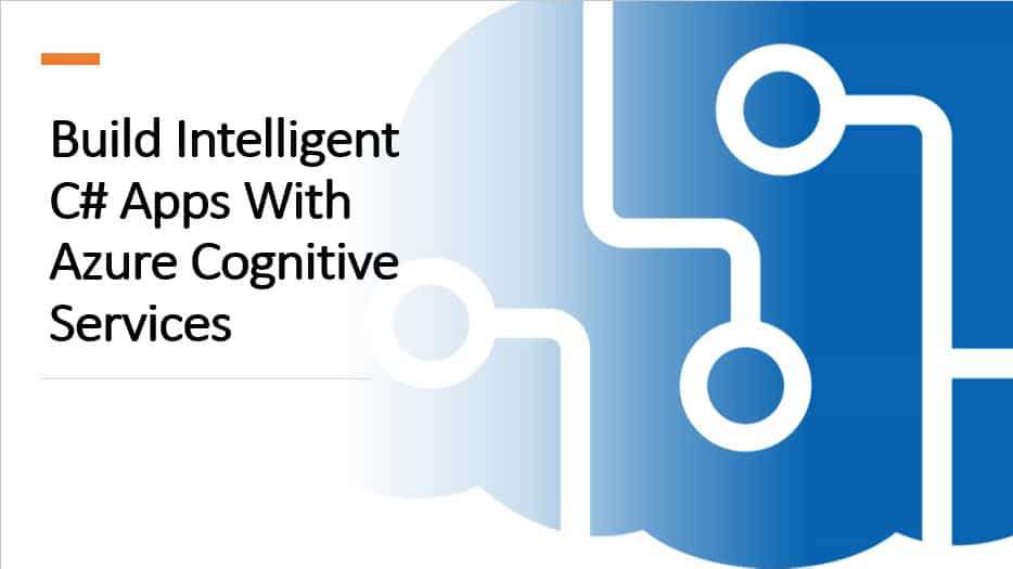 Build Intelligent C# Apps With Azure Cognitive Services