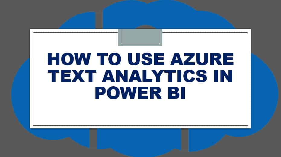 How To Use Azure Text Analytics In Power BI