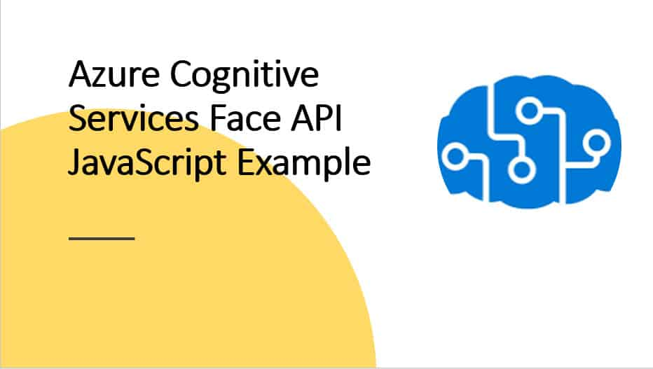 Azure Cognitive Services Face API JavaScript Example