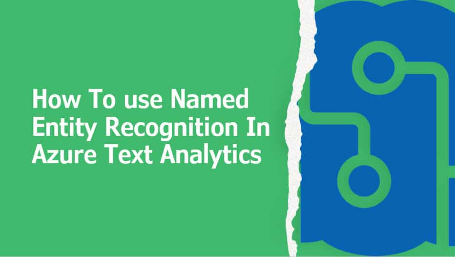 How To use Named Entity Recognition In Text Analytics