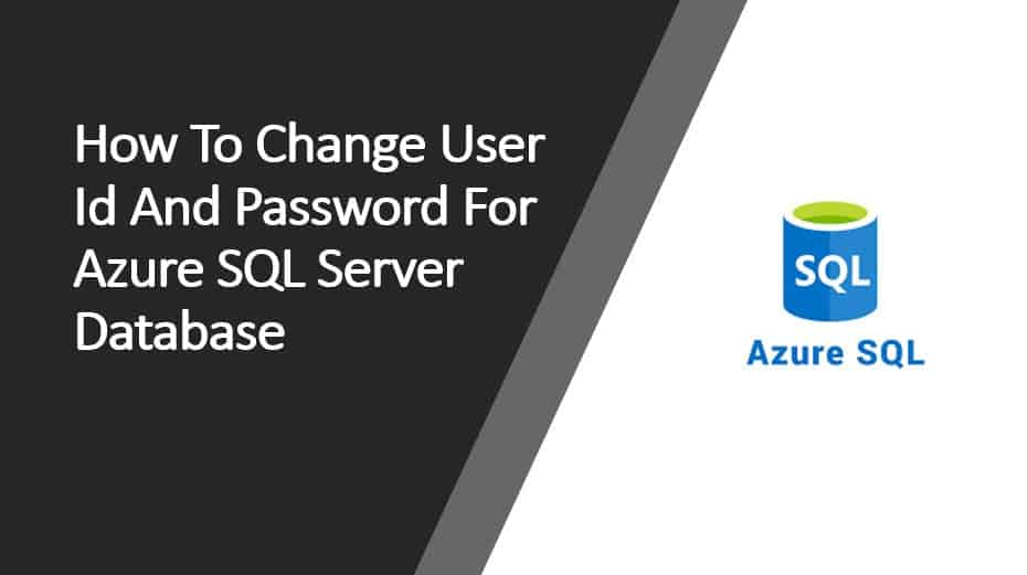 How To Change User Id And Password For Azure SQL Server Database