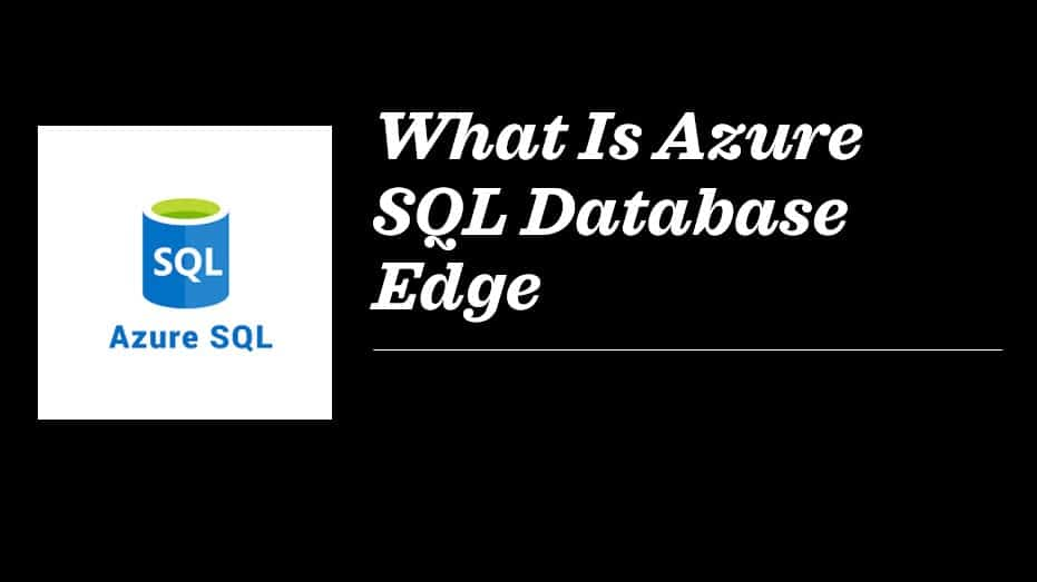 What Is Azure SQL Database Edge