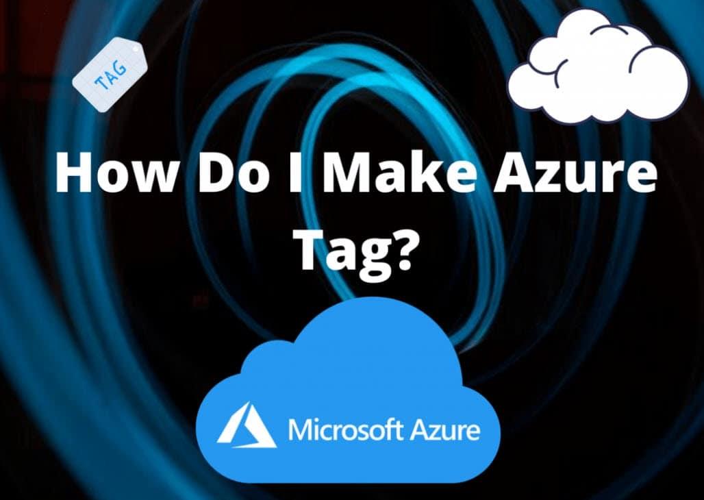 How Do I Make Azure Tag