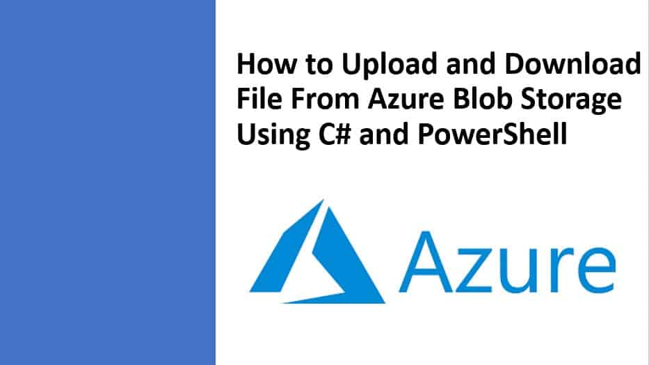 How to Upload and Download File From Azure Blob Storage Using C# and PowerShell