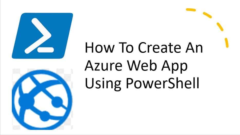 How to create an Azure web app using PowerShell