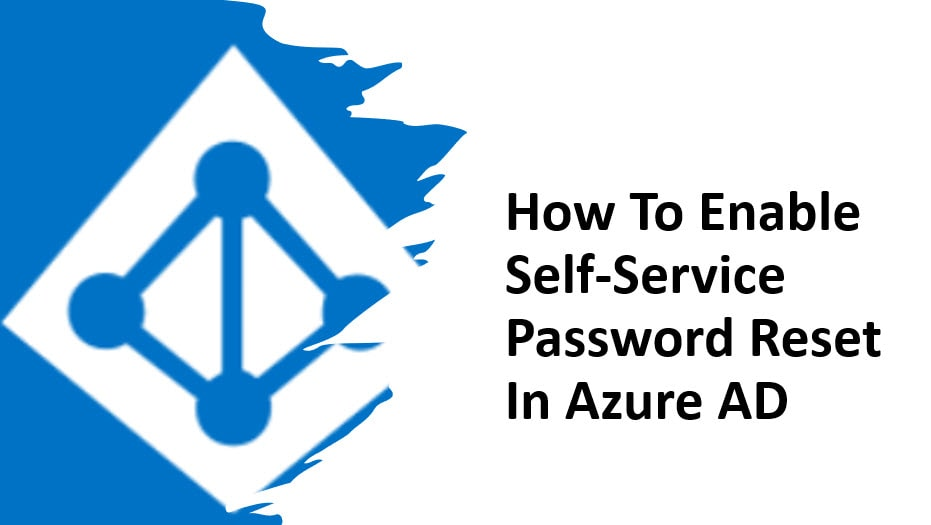 How to enable self-service password reset in Azure AD