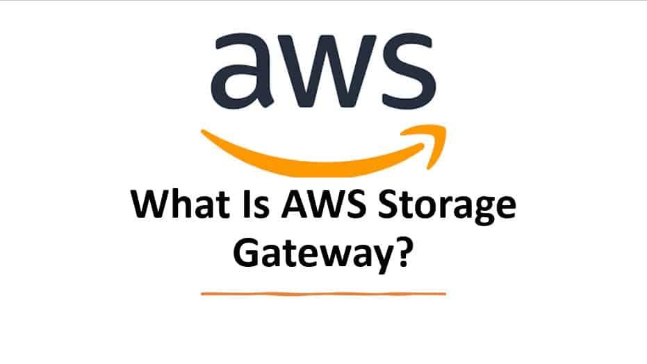 What Is AWS Storage Gateway
