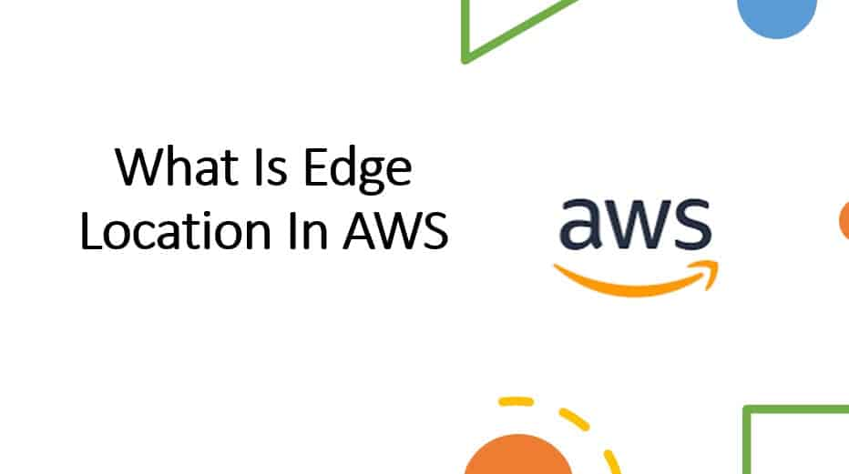 What Is Edge Location In AWS