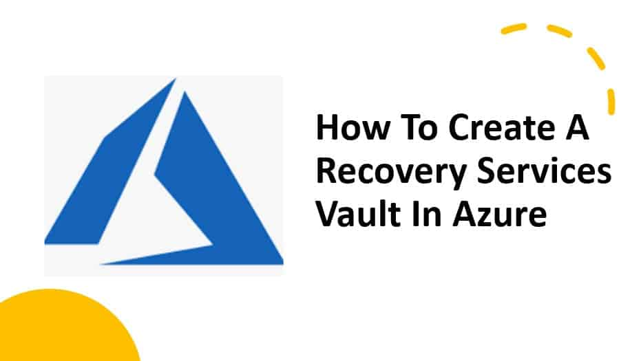 How To Create A Recovery Services Vault In Azure