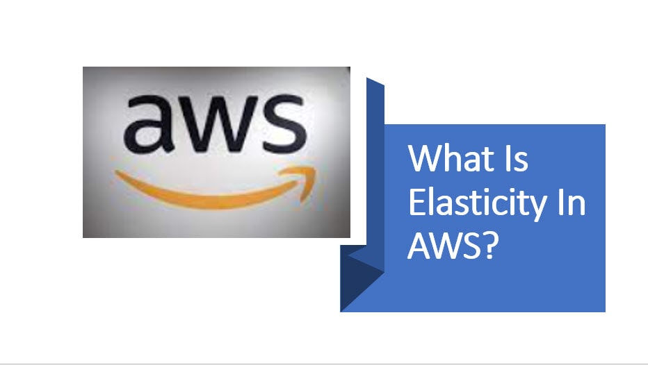 What Is Elasticity In AWS