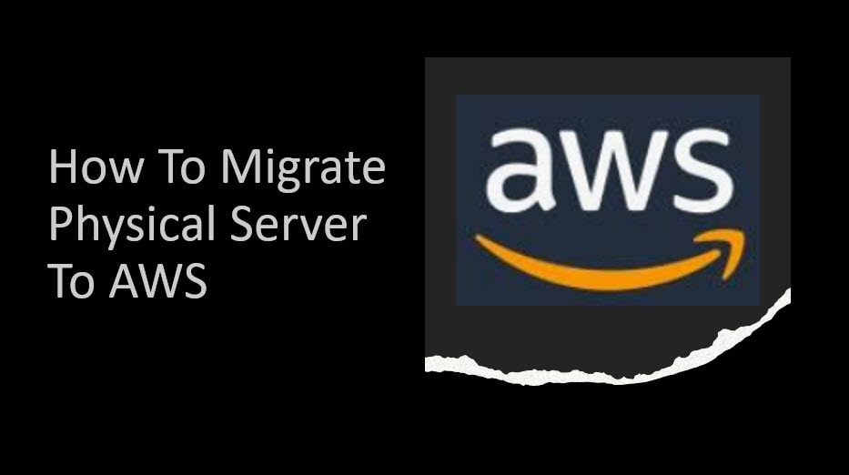 How To Migrate Physical Server To AWS