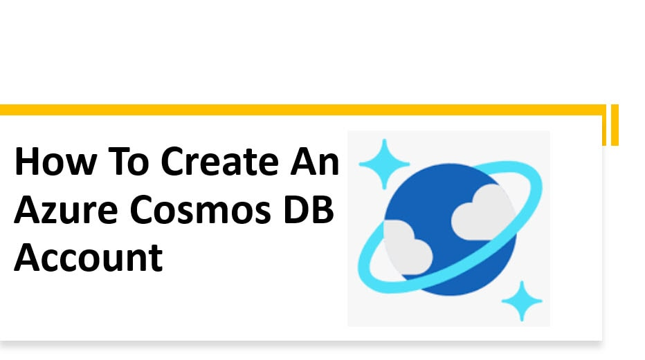 How To Create An Azure Cosmos DB Account