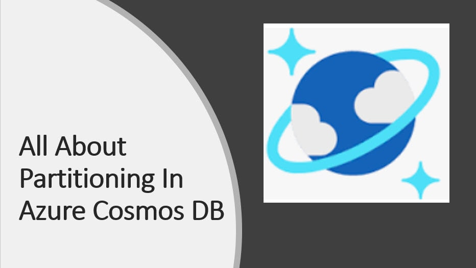 All About Partitioning In Azure Cosmos DB